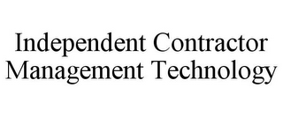 mark for INDEPENDENT CONTRACTOR MANAGEMENT TECHNOLOGY, trademark #85549463
