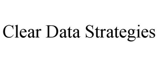 mark for CLEAR DATA STRATEGIES, trademark #85549606