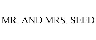 mark for MR. AND MRS. SEED, trademark #85549637
