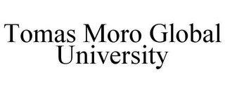 mark for TOMAS MORO GLOBAL UNIVERSITY, trademark #85549659
