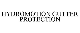 mark for HYDROMOTION GUTTER PROTECTION, trademark #85549850