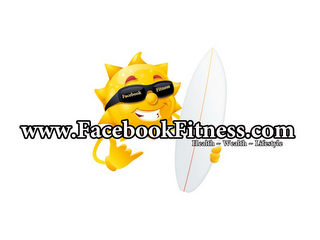 mark for FACEBOOK FITNESS WWW.FACEBOOKFITNESS.COM HEALTH ~ WEALTH ~ LIFESTYLE, trademark #85550168