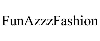 mark for FUNAZZZFASHION, trademark #85550527