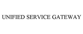 mark for UNIFIED SERVICE GATEWAY, trademark #85551593