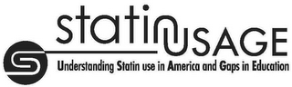 mark for STATIN USAGE UNDERSTANDING STATIN USE IN AMERICA AND GAPS IN EDUCATION S, trademark #85551694