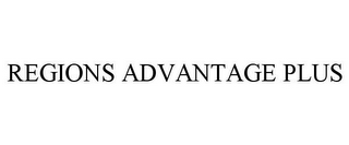 mark for REGIONS ADVANTAGE PLUS, trademark #85551850