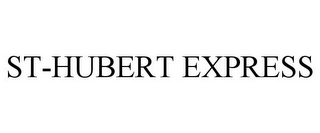 mark for ST-HUBERT EXPRESS, trademark #85552150