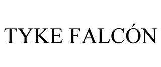 mark for TYKE FALCÓN, trademark #85552609