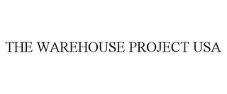mark for THE WAREHOUSE PROJECT USA, trademark #85552750