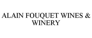mark for ALAIN FOUQUET WINES & WINERY, trademark #85552751