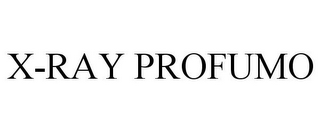 mark for X-RAY PROFUMO, trademark #85552794