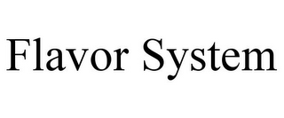mark for FLAVOR SYSTEM, trademark #85553123