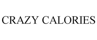 mark for CRAZY CALORIES, trademark #85553222