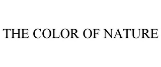 mark for THE COLOR OF NATURE, trademark #85553297