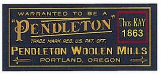 "mark for WARRANTED TO BE A ""PENDLETON"" TRADE MARK REG. U.S. PAT. OFF. PENDLETON WOOLEN MILLS PENDLETON, OREGON THOS KAY 1863, trademark #85553604"