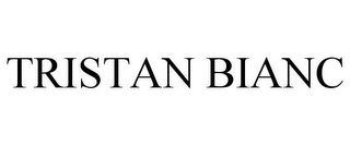 mark for TRISTAN BIANC, trademark #85553806