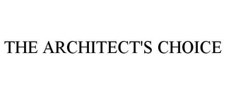 mark for THE ARCHITECT'S CHOICE, trademark #85553840