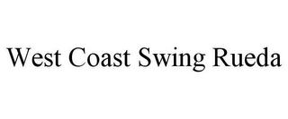 mark for WEST COAST SWING RUEDA, trademark #85554126