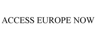 mark for ACCESS EUROPE NOW, trademark #85554637