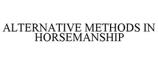mark for ALTERNATIVE METHODS IN HORSEMANSHIP, trademark #85554869
