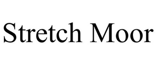 mark for STRETCH MOOR, trademark #85555149