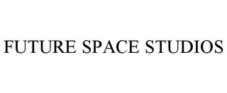 mark for FUTURE SPACE STUDIOS, trademark #85555702