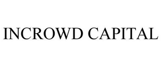 mark for INCROWD CAPITAL, trademark #85555768