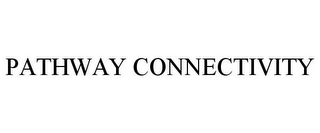 mark for PATHWAY CONNECTIVITY, trademark #85555993