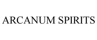 mark for ARCANUM SPIRITS, trademark #85556000