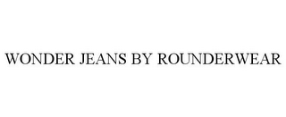 mark for WONDER JEANS BY ROUNDERWEAR, trademark #85556049