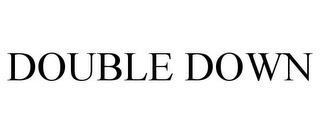 mark for DOUBLE DOWN, trademark #85556359