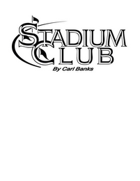 mark for STADIUM CLUB BY CARL BANKS, trademark #85556603
