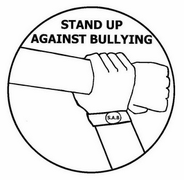 mark for STAND UP AGAINST BULLYING S.A.B, trademark #85557344