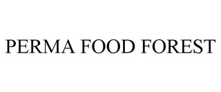 mark for PERMA FOOD FOREST, trademark #85557366