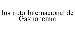 mark for INSTITUTO INTERNACIONAL DE GASTRONOMIA, trademark #85557630