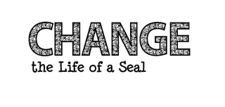 mark for CHANGE THE LIFE OF A SEAL, trademark #85557646