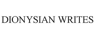 mark for DIONYSIAN WRITES, trademark #85557902