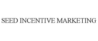 mark for SEED INCENTIVE MARKETING, trademark #85558093