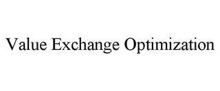mark for VALUE EXCHANGE OPTIMIZATION, trademark #85558149