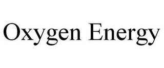mark for OXYGEN ENERGY, trademark #85558154