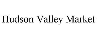 mark for HUDSON VALLEY MARKET, trademark #85558184