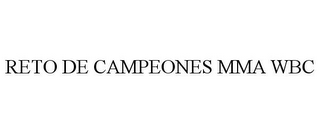 mark for RETO DE CAMPEONES MMA WBC, trademark #85558459