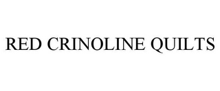 mark for RED CRINOLINE QUILTS, trademark #85558740