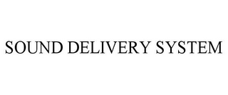 mark for SOUND DELIVERY SYSTEM, trademark #85558861