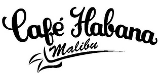 mark for CAFÉ HABANA MALIBU, trademark #85558889