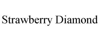 mark for STRAWBERRY DIAMOND, trademark #85559202