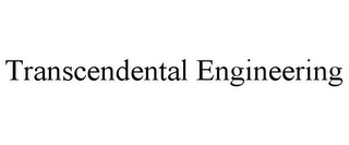 mark for TRANSCENDENTAL ENGINEERING, trademark #85559214