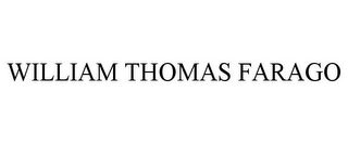mark for WILLIAM THOMAS FARAGO, trademark #85559371