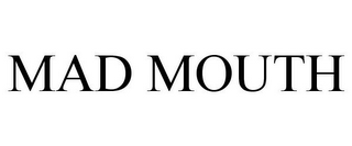 mark for MAD MOUTH, trademark #85559500