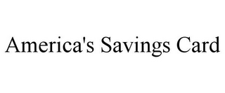 mark for AMERICA'S SAVINGS CARD, trademark #85559924
